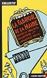 LA FABRIQUE DE LA HAINE - CONTRE LA LOGIQUE SECURITAIRE ET L'APARTHEID SOCIAL par Esprit Frappeur