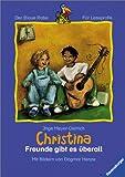 Christina - Freunde gibt es überall (Der Blaue Rabe - Für Leseprofis)