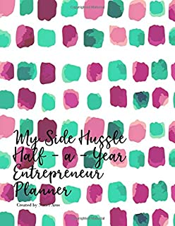 My Side Hussle Half–a-Year Entrepreneur Planner: green purple pink female mindset writing pad softcover book 110 pages