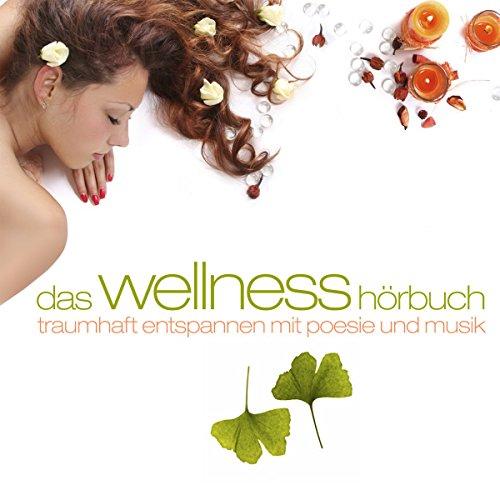 Das Wellness-Hörbuch. Traumhaft Entspannen Titelbild