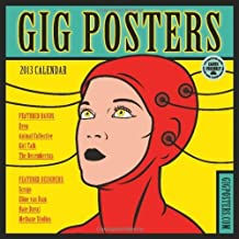 Gig Posters 2013 Wall Calendar: Rock Art for the 21st Century by Gigposters.com (2012-07-20)