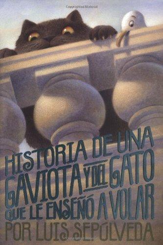Historia De Una Gaviota Y Del Gato Que Le Esseno a Volar/The story of a seagull and the cat who taught her to fly