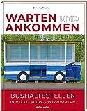 Warten & Ankommen (Normale Ausgabe): Bushaltestellen in Mecklenburg-Vorpommern