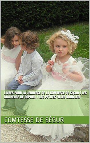 Livres pour la jeunesse de la Comtesse de Ségur ( les malheurs...