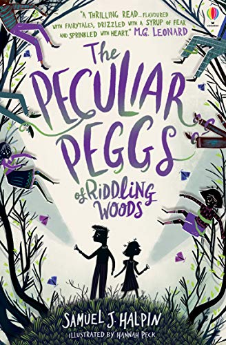 The Peculiar Peggs of Riddling Woods by Samuel J Halpin