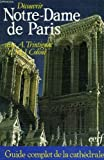 Découvrir notre-dame de paris - Guide complet de la cathédrale