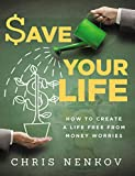 $ave Your Life: How to Create a Life Free From Money Worries (English Edition)
