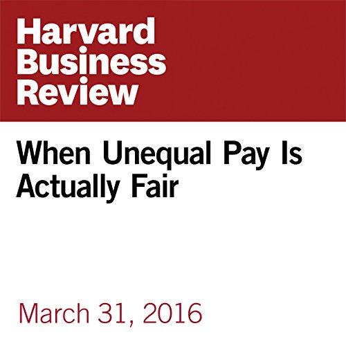 When Unequal Pay Is Actually Fair copertina