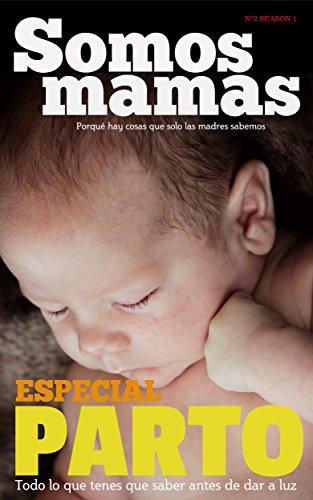 Revista Somos Mamás (N°2 Año 1) Especial Parto: Parto,