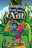 Imagine if you were an Ant