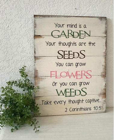 unknow Your mind is a garden your thoughts are the seeds hand-painted wood sign, gardener gift, gift for gardeners, garden lovers, gift for mom