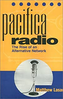 Pacifica Radio: The Rise of an Alternative Network