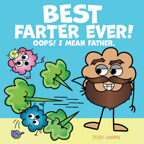 Best Farter Ever! I mean Father.: A Funny Read...