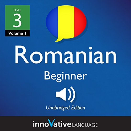 Learn Romanian - Level 3: Beginner Romanian     Volume 1: Lessons 1-25              De :                                                                                                                                 Innovative Language Learning LLC                               Lu par :                                                                                                                                 RomanianPod101.com                      Durée : 2 h et 57 min     Pas de notations     Global 0,0
