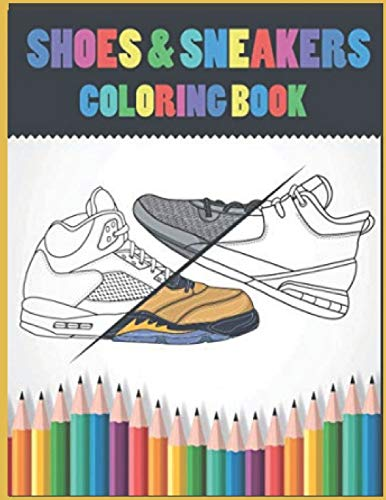 SHOES & SNEAKERS coloring book: The Ultimate Sneaker Book For Sneakerheads