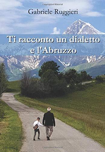 Ti racconto un dialetto e l'Abruzzo