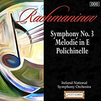 Rachmaninov: Symphony No. 3 - Melodie in E - Polichinelle
