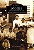 Mobile: Photographs from the William E. Wilson Collection (AL) (Images of America)