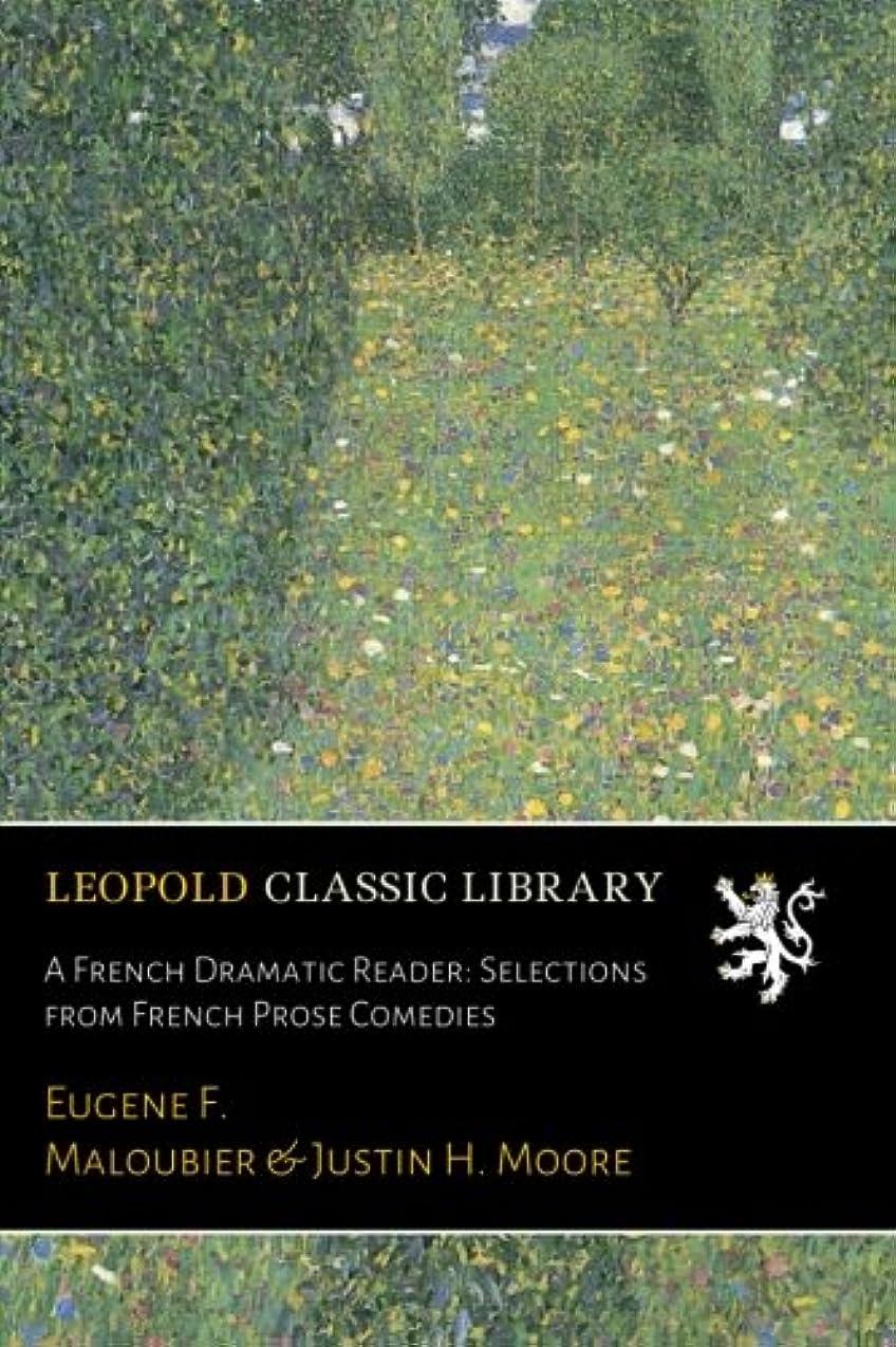 未接続顕微鏡トリッキーA French Dramatic Reader: Selections from French Prose Comedies