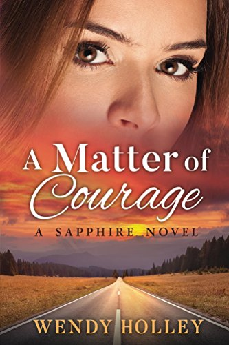 Book: A Matter of Courage (Sapphire Book 1) by Wendy Holley