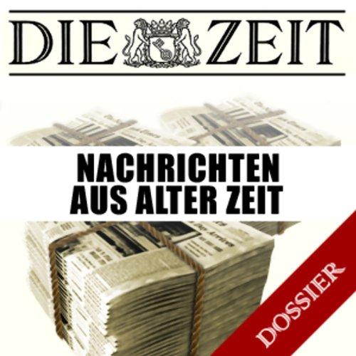 Nachrichten aus alter Zeit (DIE ZEIT) Titelbild
