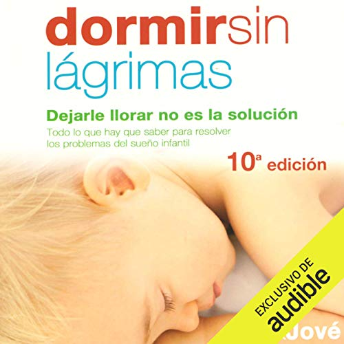 Dormir sin lágrimas [Sleep Without Tears] (Narración en Castellano) audiobook cover art