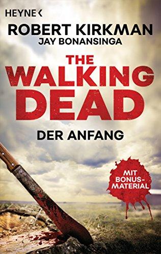 The Walking Dead: Der Anfang - Zwei Romane in einem Band (Doppelband-Ausgaben 1)