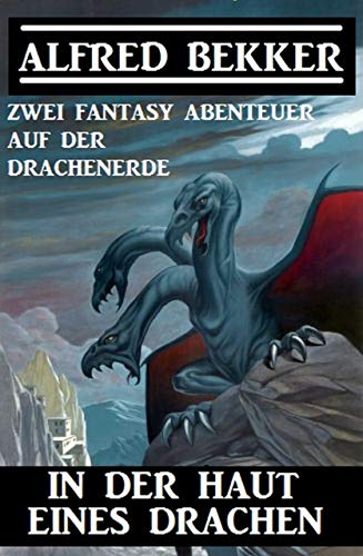 In der Haut eines Drachen: Zwei Fantasy Abenteuer auf der Drachenerde