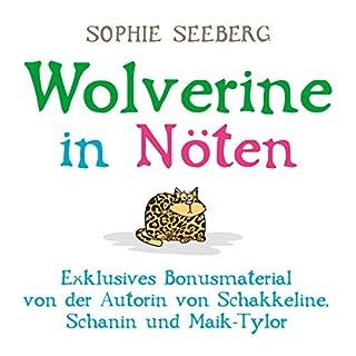 Wolverine in Nöten (Der Maik-Tylor verträgt kein Bio - Bonus)                   Autor:                                                                                                                                 Sophie Seeberg                               Sprecher:                                                                                                                                 Sonngard Dressler                      Spieldauer: 1 Std. und 24 Min.     132 Bewertungen     Gesamt 4,5