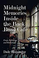 Midnight Memories Inside the Back Road Café: Essays, Reflections, and Meditations