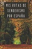 Mis Rutas De Senderismo Por España: 120 Páginas Con Espacios Diseñados...