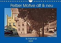 Peitzer Motive alt und neu (Wandkalender 2022 DIN A4 quer): Bildmontagen aus alten und neuen Stadtansichten, zwischen beiden liegen oft 100 Jahre (Monatskalender, 14 Seiten )