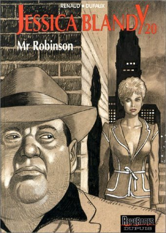 Jessica Blandy, tome 20 : Mr Robinson de Renaud (Dessins), Jean Dufaux (Scenario) (3 avril 2002) Album