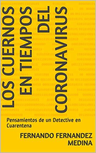 Los Cuernos en tiempos del Coronavirus: Pensamientos de un Detective en CuarentenaVersión Kindle