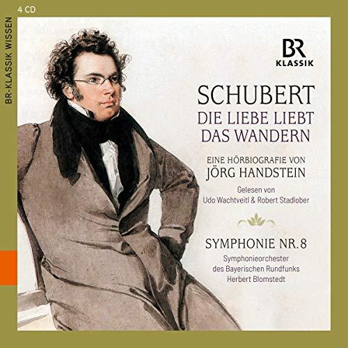 Schubert: Die Liebe liebt das Wandern - Eine Hörbiografie [4 CDs]