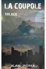 La Coupole (La trilogie) Format Kindle