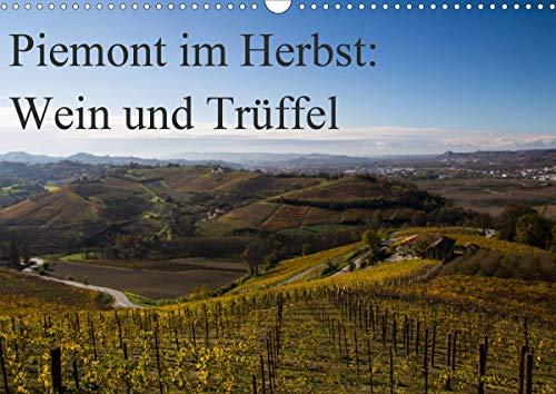 Piemont im Herbst: Wein und Trüffel (Wandkalender 2021 DIN A3 quer)