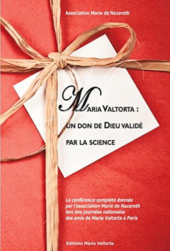 Maria Valtorta Un Don De Dieu Valide Par La Science