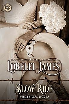 Slow Ride (Rough Riders) by [Lorelei James]