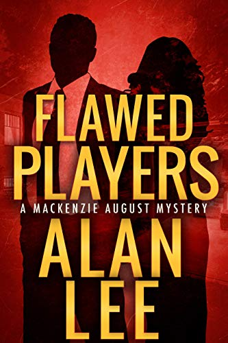 Flawed Players (An Action Mystery (Mackenzie August series) Book 3)