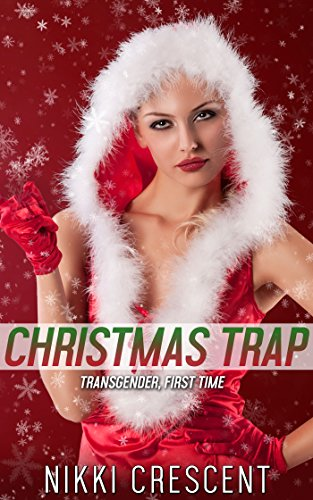 CHRISTMAS TRAP (Transgender, First Time) (English Edition)
