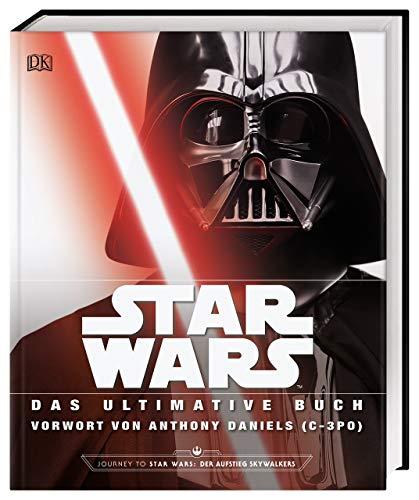Star Wars™ Das ultimative Buch: Mit Vorwort von Anthony Daniels (C-3P0)