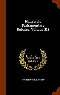 Hansard's Parliamentary Debates, Volume 213