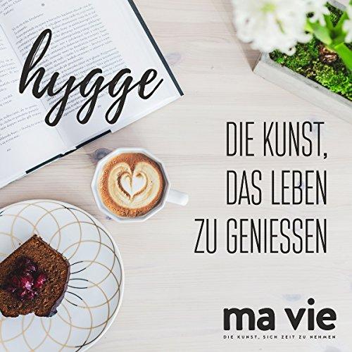 Hygge - Die Kunst, das Leben zu genießen audiobook cover art