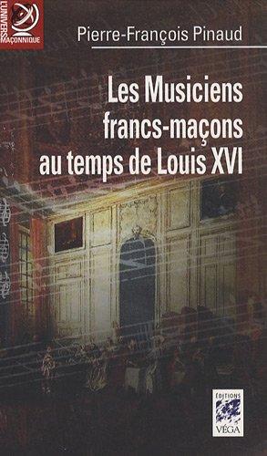 Les musiciens francs-maçons au temps de Louis XVI