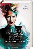Fire & Frost, Band 3: Von der Dunkelheit geliebt (Fire & Frost, 3) - Elly Blake