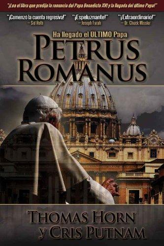 Petrus Romanus: Ha llegado el último Papa (Spanish Edition)