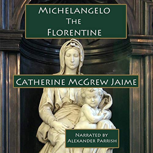 Michelangelo the Florentine audiobook cover art