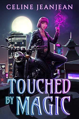 Touched by Magic: An Asian Urban Fantasy Series (Razor s Edge Chronicles Book 1)