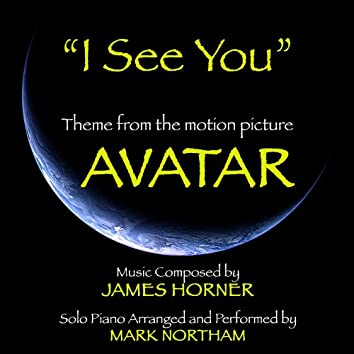I See You: Theme from the Motion Picture Avatar for Solo Piano (James Horner)
